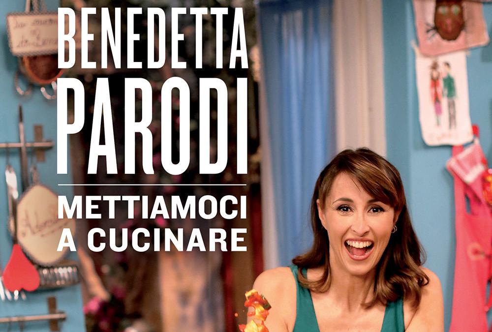 Benedetta Parodi – Mettiamoci a cucinare